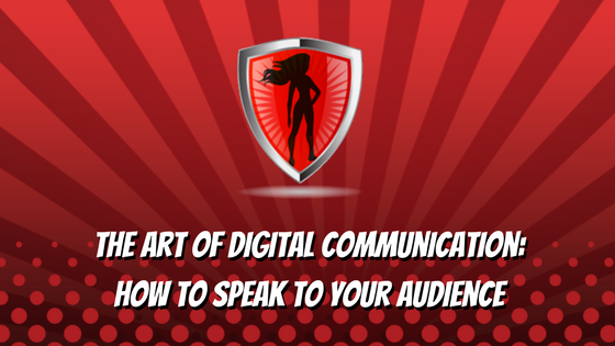 The Art of DIgital Communication How to Speak to Your Audience